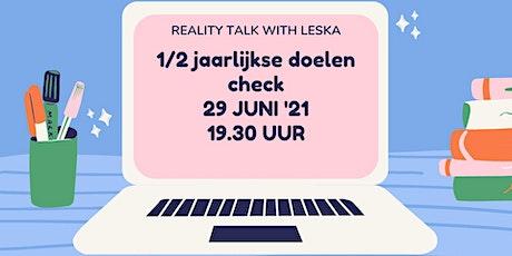Reality talk with Leska - 1/2 jaarlijkse doelen check biglietti