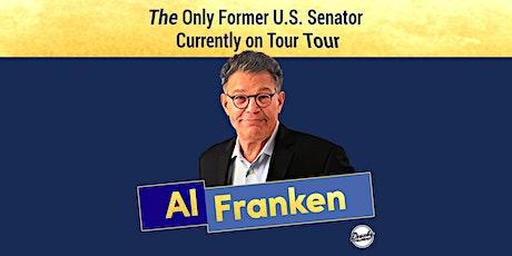 "Al Franken: ""The Only Former U.S. Senator Currently On Tour"" Tour tickets"