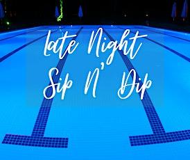 Late Night Sip N' Dip tickets