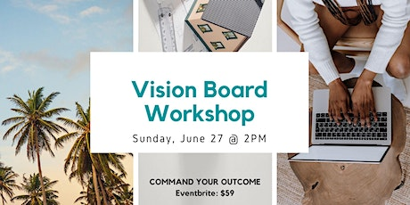 Vision Board Workshop - Command Your Outcome tickets