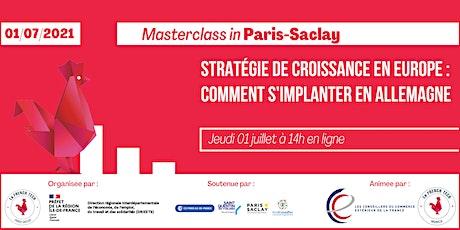 Comment s'implanter en Allemagne : Masterclass à Paris - Saclay biglietti