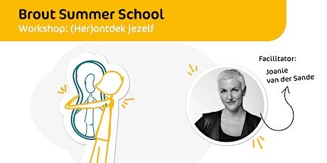 Brout Summer School | (Her)ontdek jezelf tickets