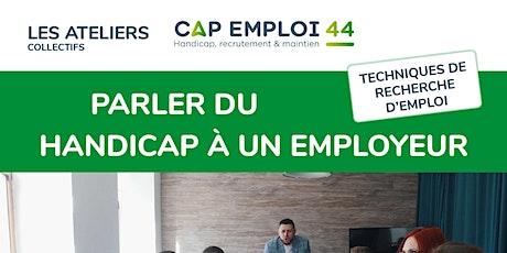 """ATELIER  « parler du handicap à un employeur »  spéciale """"jeune"""" billets"""