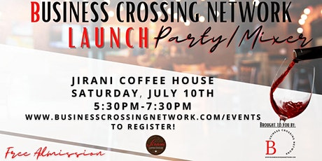 Business Crossing Networking Mixer/Launch Party tickets