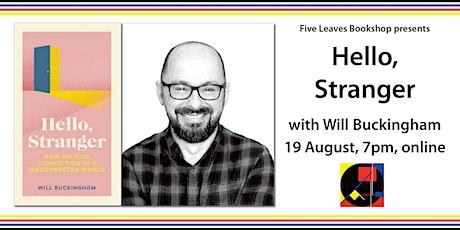Hello, Stranger, with Will Buckingham tickets