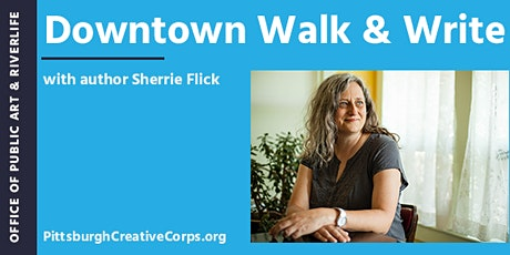 Downtown Walk & Write with Author Sherrie Flick tickets