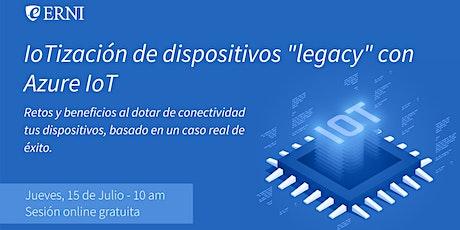"IoTización de dispositivos ""legacy"" con Azure IoT tickets"