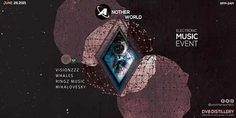 Another World Electronic Music Event - June 26th, 2021 tickets