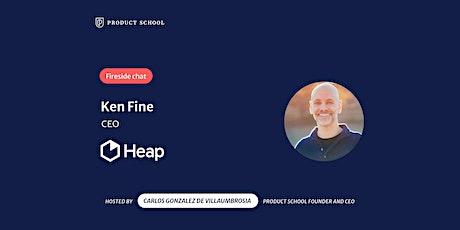 Fireside Chat with Heap CEO, Ken Fine tickets