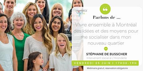 Vivre ensemble à Montréal : me socialiser dans mon quartier ! tickets