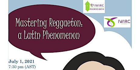Be Connected:  Mastering Reggeaton with IWIRC Puerto Rico &  Latin America tickets