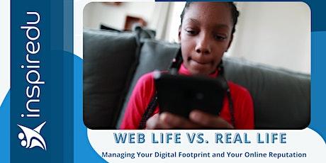 WEB Life vs REAL Life : Managing your Digital Footprint & Online Reputation tickets