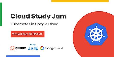 Cloud Study Jam: Kubernetes in Google Cloud tickets