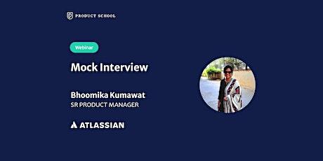 Webinar: Mock Interview with Atlassian Sr PM tickets