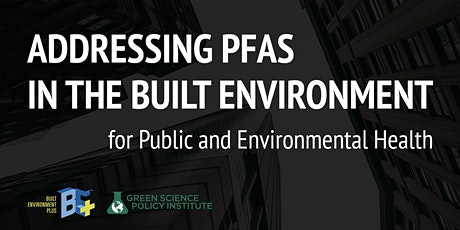 Addressing PFAS in the Built Environment tickets