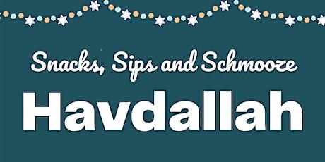 Snacks, Sips & Schmooze: Havdallah tickets