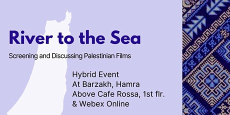River to the Sea: Screening and Discussing Palestinian Films tickets