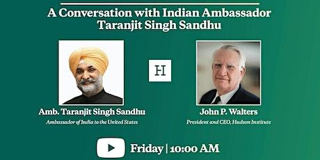 Virtual Event   A Conversation with Indian Ambassador Taranjit Singh Sandhu tickets
