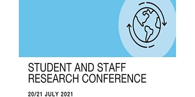 Student and Staff Research Conference 2021: Negotiating  a Changed World