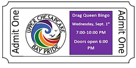 Upper Chesapeake Bay Pride  Drag Queen Bingo Fundraier tickets