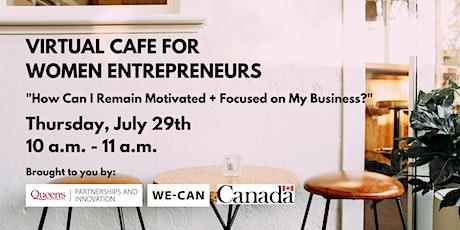 Virtual Cafe for Women Entrepreneurs: Let's Talk Motivation! tickets