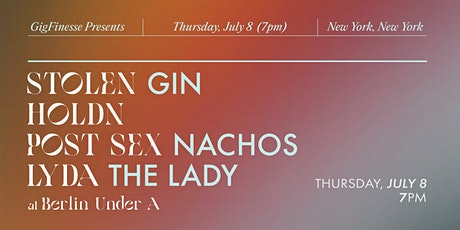 GigFinesse Presents:  Stolen Gin | Post Sex Nachos | HOLDN | Lyda the Lady tickets