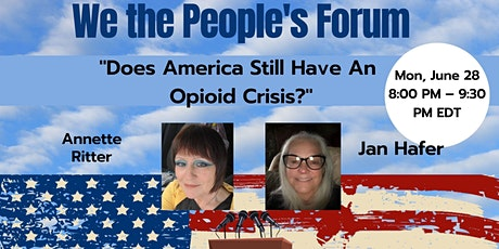 We the People's Forum: Does America Still Have An Opioid Crisis? tickets