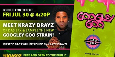 """Krazy Drayz (DAS EFX) """"Googley Goo"""" Strain Release Party tickets"""
