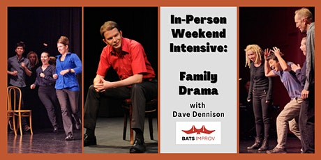 In-Person Weekend Intensive:  Family Drama with Dave Dennison tickets