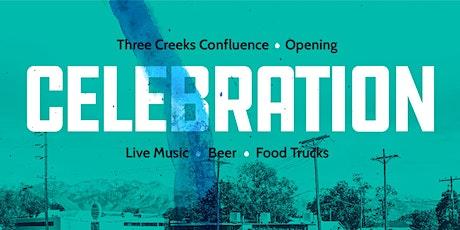 Three Creeks Confluence OPENING CELEBRATION tickets