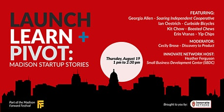 Launch, Learn and Pivot: Madison Startup Stories tickets