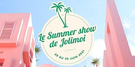 Le Summer show de Jolimoi billets