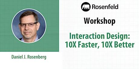 UX Workshop: Interaction Design: 10X Faster, 10X Better tickets