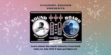 Channel Sounds Presents: Soundboard [Summer School Edition] tickets