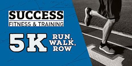 Success Fitness 5K Run/Walk/Row tickets
