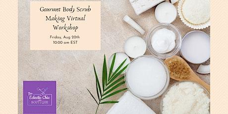 Gourmet Body Scrub Making Virtual Workshop tickets