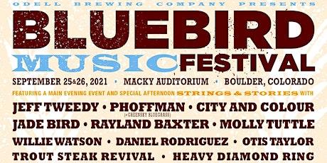 BLUEBIRD MUSIC FESTIVAL tickets