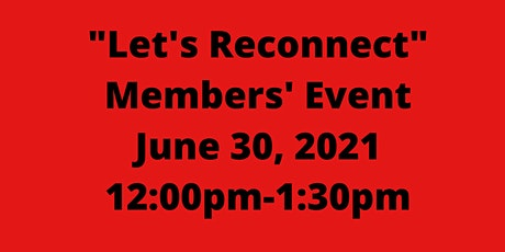 """""""Let's Reconnect"""" Members' Event tickets"""
