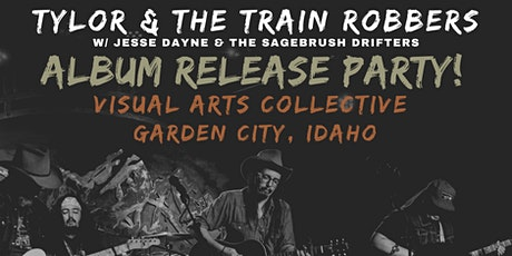 Tylor & The Train Robbers ~ Album Release Party tickets