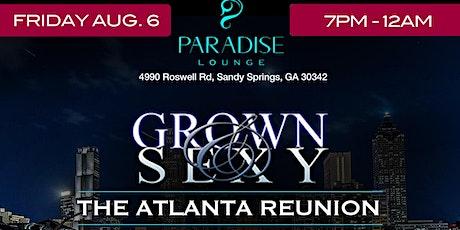 "THE ""GROWN & SEXY"" ATLANTA REUNION PARTY tickets"