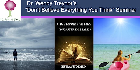 """""""Don't Believe Everything You Think"""" with Dr. Wendy Treynor tickets"""