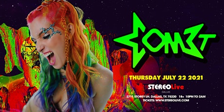 Com3t - Stereo Live Dallas tickets