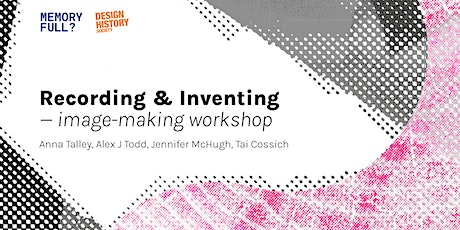 Recording & Inventing — image-making workshop tickets