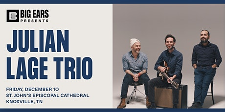 Big Ears Presents: Julian Lage Trio with Dave King and Jorge Roeder tickets