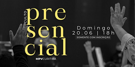 Culto presencial - 20.06.21 | MPV Curitiba ingressos