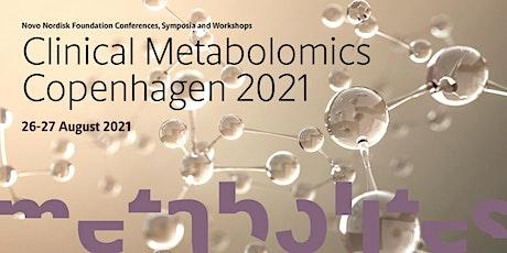 Clinical Metabolomics Copenhagen 2021 tickets
