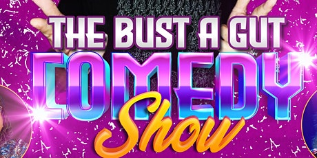 The Bust A Gut Comedy Show tickets
