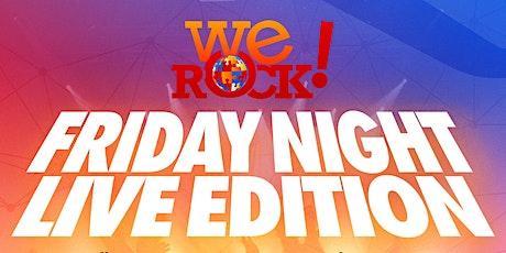 We Rock July Friday Night Live Edition biglietti
