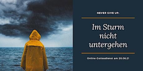 Online-Gottesdienst: Never give up - Im Sturm nicht untergehen Tickets
