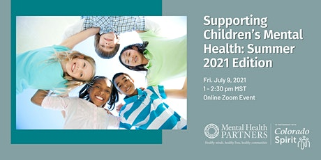 Supporting Children's Mental Health: Summer 2021 Edition tickets